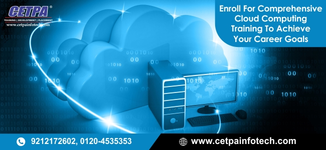 Enroll For Comprehensive Cloud Computing Training To Achieve Your Career Goals