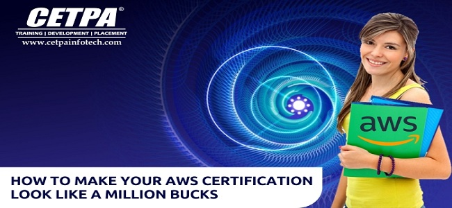 HOW TO MAKE YOUR AWS CERTIFICATION LOOK LIKE A MILLION BUCKS (1)
