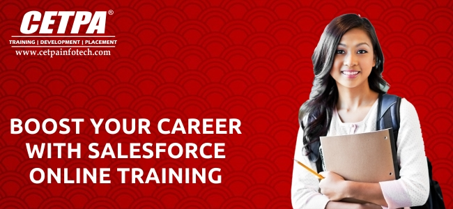 BOOST YOUR CAREER WITH SALESFORCE ONLINE TRAINING