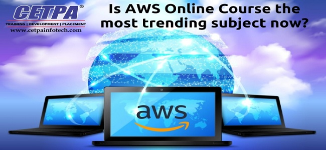 Is AWS Online Course the most trending subject now