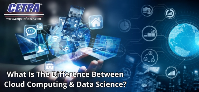Difference Between Cloud Computing And Data Science